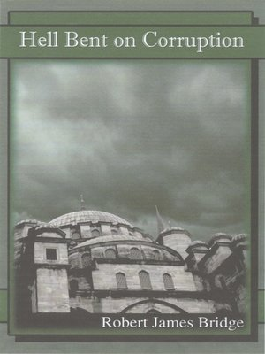 cover image of Hell Bent on Corruption